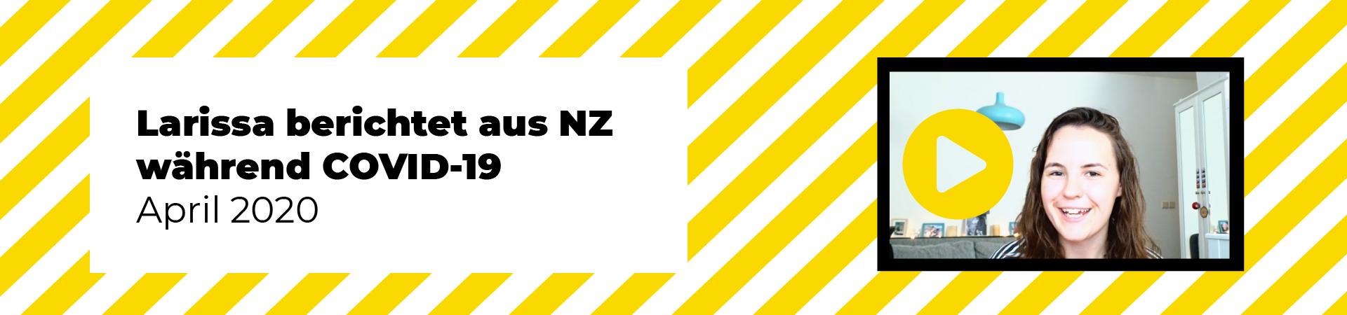 Larissa berichted aus Neuseeland während COVID-19 (April 2020)